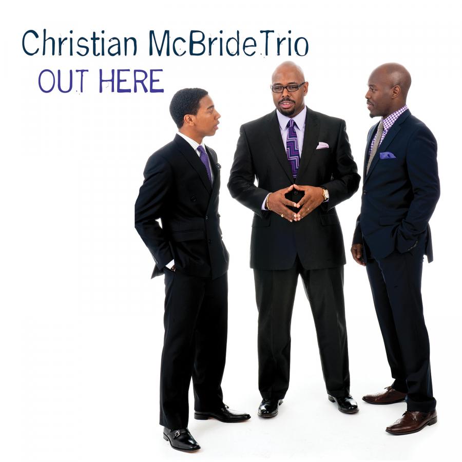 Christian-McBride-Trio_Out-Here-Cover.jpg