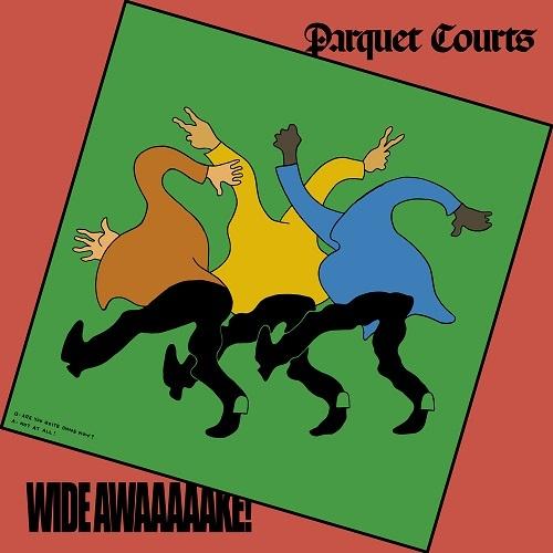 parquetcourts_wide_awake_albumart_sq-fa4cbf3d77867d75ff89e12a67f46fe817db94d7-s1000-c85.jpg