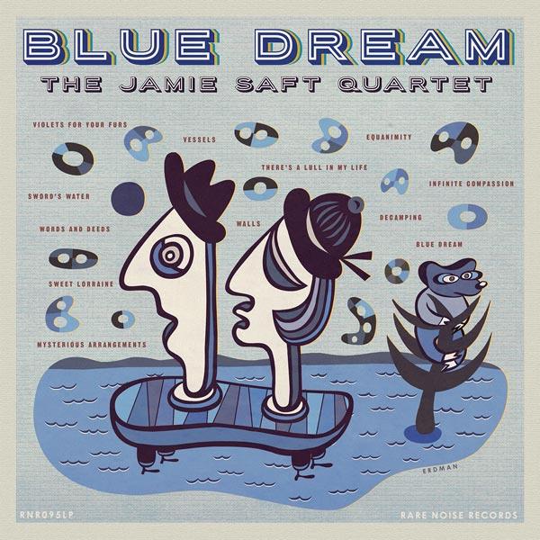 1666276591_BlueDream-JamieSaftQuartetQuartet.thumb.jpg.11664fef13a0eafa207426b19878bdd4.jpg