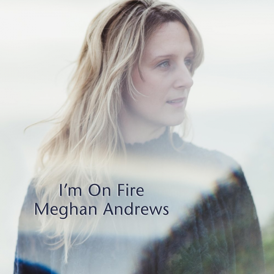 bc-Meghan-Andrews_Im-On-Fire_Cover.jpg