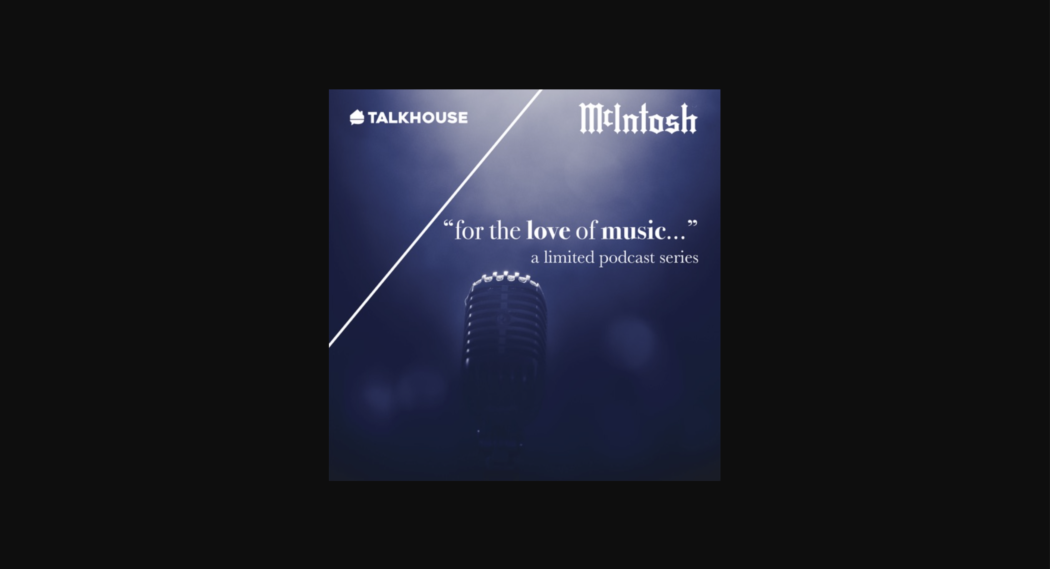 New McIntosh Podcast | For the Love of Music
